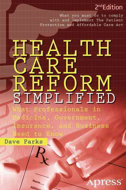 Health Care Reform Simplified By Parks, Dave
