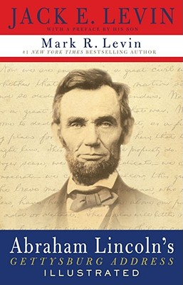 Abraham Lincoln's Gettysburg Address By Levin, Jack E./ Levin, Mark R. (INT)